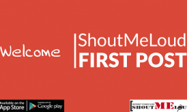 ShoutMeLoud First Post – Welcome :)