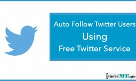Auto Follow Twitter Users Using This Awesome Twitter Service