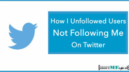 How I Unfollowed Users Not Following Me On Twitter