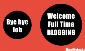 Bye Bye Soul-Sucking Job! Welcome Full time blogging