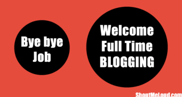 Bye Bye Soul-Sucking Job! Welcome Full time blogging