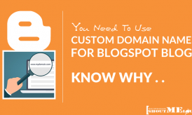 Why You Need To Use Custom Domain Name for BlogSpot Blog