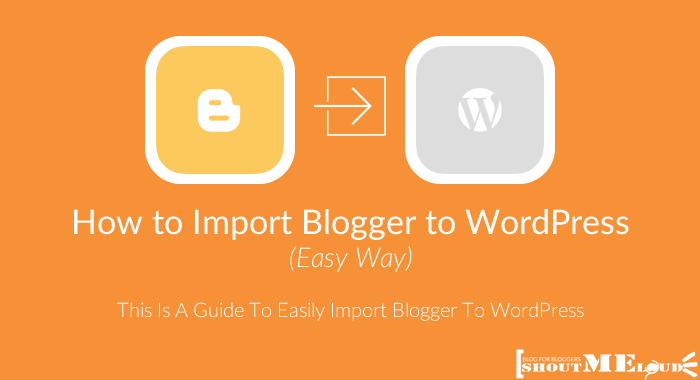 Easily Import Blogger To WordPress