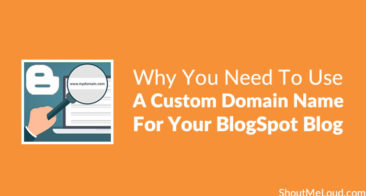 Why You Need To Use A Custom Domain Name For Your BlogSpot Blog