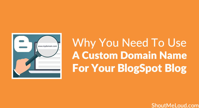 Why Custom Domain Name For BlogSpot