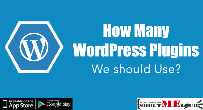 How Many WordPress Plugins You should Use?