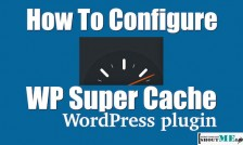 How To Setup Cache Plugin in WordPress With WP Super Cache