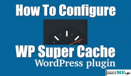 How To Setup & Configure WP Super Cache Plugin