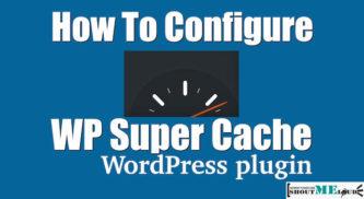 How To Set Up & Configure WP Super Cache Plugin