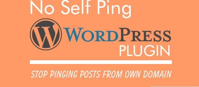 No Self Ping WordPress plugin: Stop Pinging Posts From Own Domain