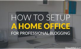 How To Set Up A Home Office For Professional Blogging