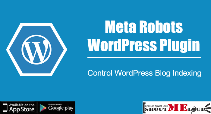 Meta Robots WordPress Plugin: Control WordPress Blog Indexing