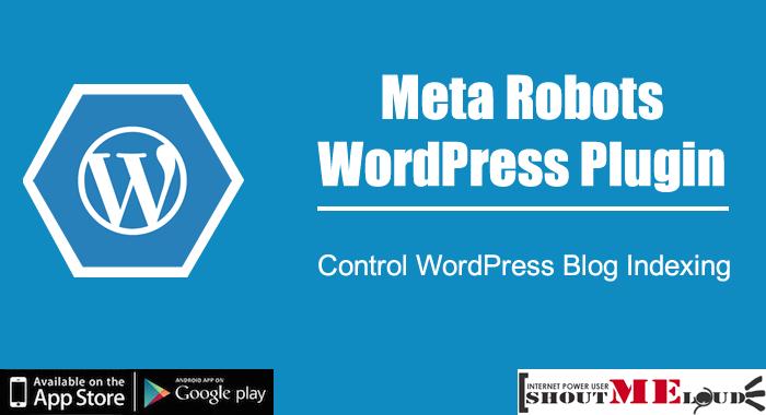 Meta Robots WordPress Plugin : Control WordPress Blog Indexing