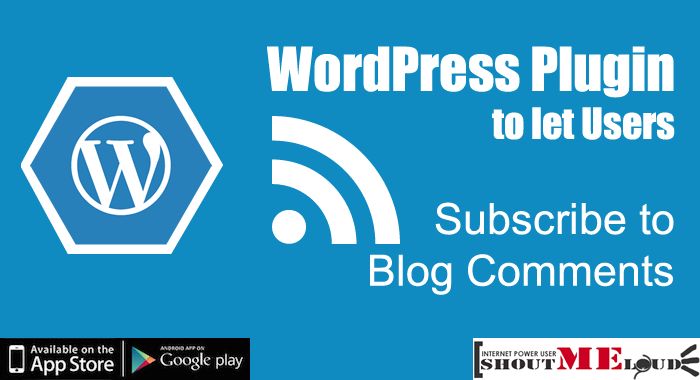 WordPress Plugin to let Users Subscribe to Blog Comments
