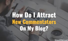 How Do I Attract New Commentators On My Blog?