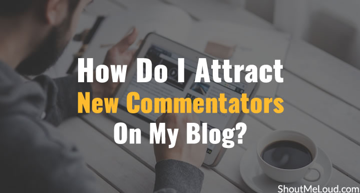 Attract New Commentators On Blog