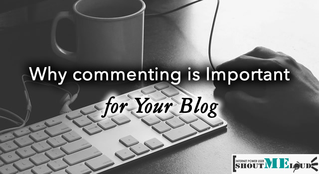 [Blogging] Why Commenting is Important for Your Blog