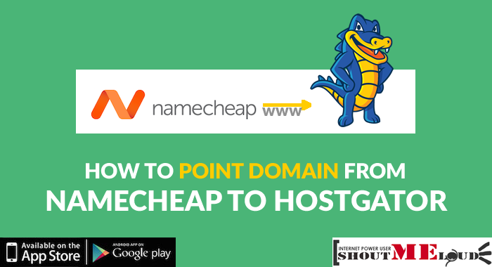 How To Point Domain Name From Namecheap To HostGator
