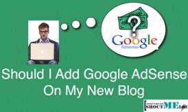 Should I Add Google AdSense Ads on My New Blog?