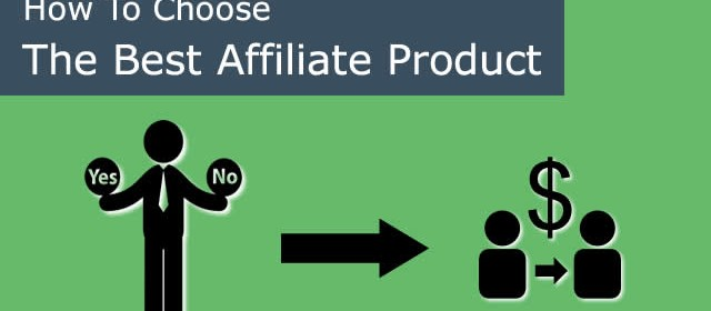 How to Choose the Best Affiliate Product for Your Blog