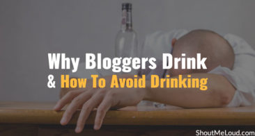 Why Bloggers Drink and 5 Steps To Avoid Drinking