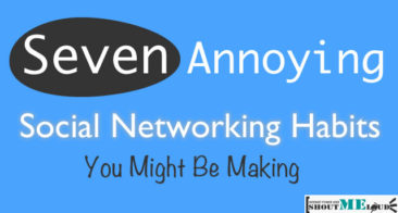 Seven Annoying Social Networking Habits You Might Be Making