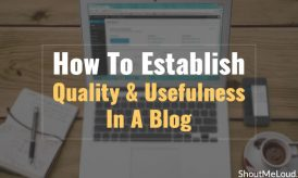 How To Establish Quality And Usefulness In A Blog