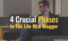 4 Crucial Phases In The Life Of A Blogger
