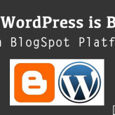 Why WordPress is Better Than BlogSpot Platform?