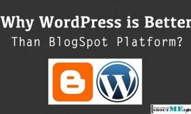 Why WordPress is Better Than BlogSpot Platform?