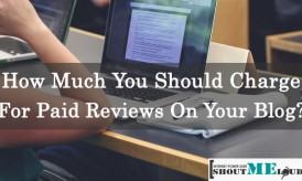 How Much Should You Charge for Paid Reviews on Your Blog?