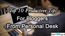Top 10 Productive Tips For Bloggers From Personal Desk