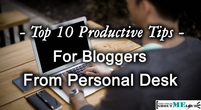For Bloggers From Personal Desk