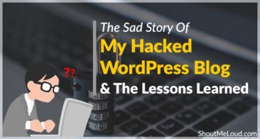 The Sad Story Of My Hacked WordPress Blog And The Lessons Learned