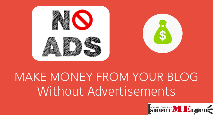Make Money on Blog without Advertisement