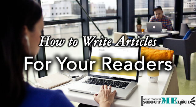 How to Write Articles for Your Readers