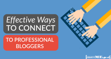 5 Effective Ways to Connect to Professional Bloggers