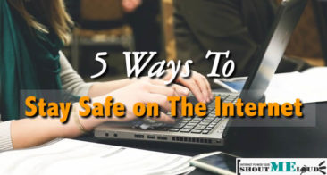 5 Ways To Stay Safe On The Internet And It's Not What You Think