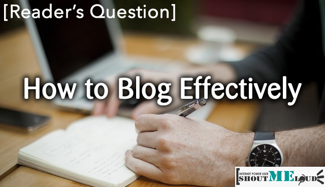 How to Blog Effectively [Reader's Question]