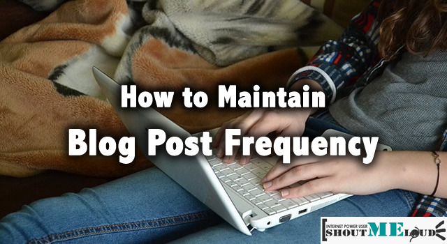 Maintain Blog Post Frequency