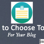 Tips to Choose Topics for Your Blog