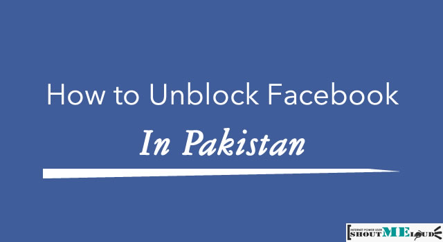 Unblock Facbook in Pakistan