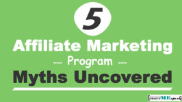 5 Affiliate Marketing Program Myths Uncovered