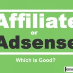 Affiliate or Adsense: Which is Good?