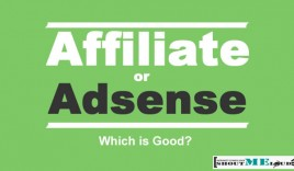 Affiliate or AdSense: Which is Better?
