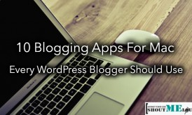 10 Blogging Apps For Mac Every WordPress Blogger Should Use