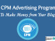 5 CPM Advertising Programs to Make Money from Your Blog