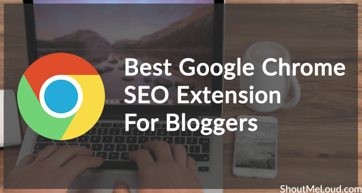 Chrome SEO Extension For Bloggers