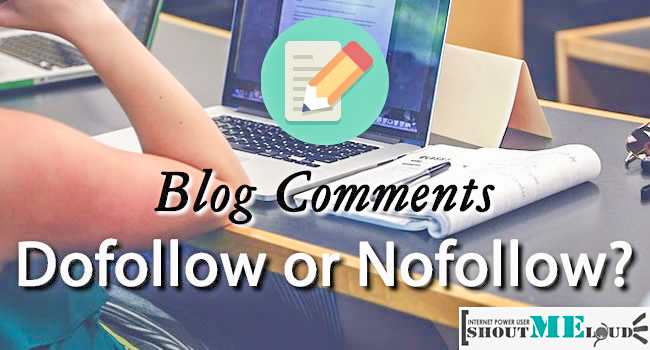 Should You Keep your Blog Comments as Dofollow or Nofollow?