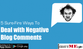 5 Sure-Fire Ways To Deal with Negative Blog Comments